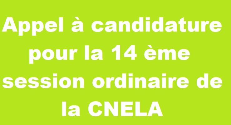 Appel à candidature pour la 14 ème session ordinaire de la CNELA