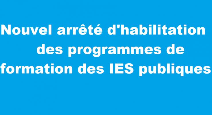Nouvel arrêté d'habilitation des programmes de formation des IES publiques